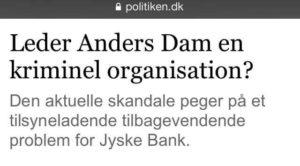 Anders Dam driver jyske bank frem ved at snyde og bedrage